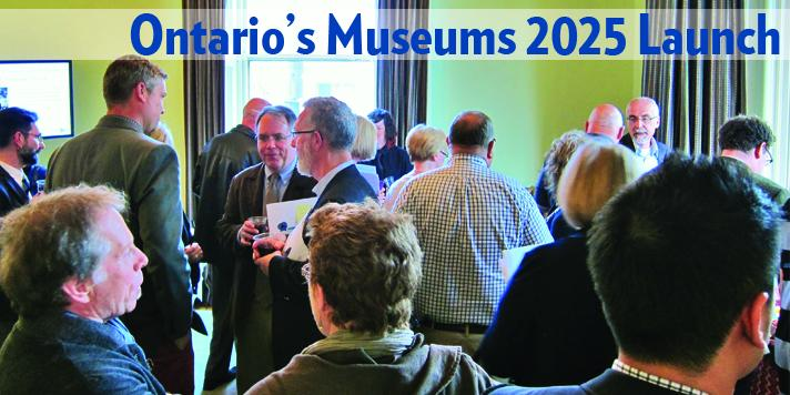 Ontario's Museums 2025 & Ontario's Museums 2014 Profile: Highlights Launch Event