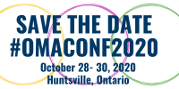SAVE THE DATE #OMAConf2020 October 28-30, 2020, Huntsville, Ontario