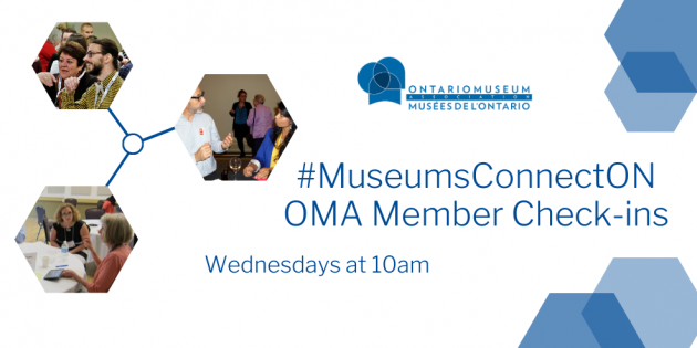 #MuseumsConnectON OMA Member Check-ins, Wednesdays at 10am