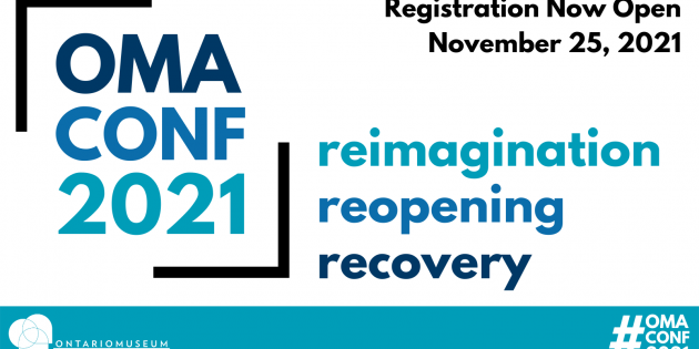 """Black text on a white background reading """"Registration Now Open. November 25, 2021."""" OMA Conference logo reading """"OMA CONF 2021 reimagination reopening recovery"""". White OMA logo in bottom left corner and white hashtag """"#OMACONF2021"""" in the bottom right corner against a teal background."""