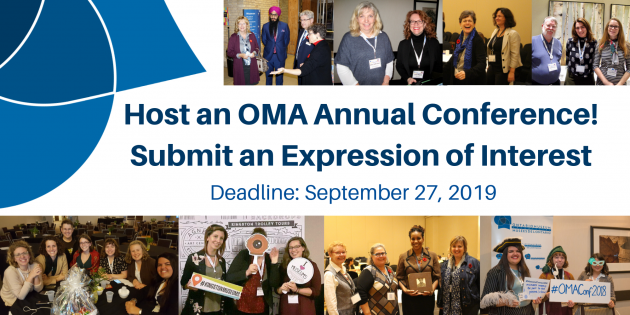 Host an OMA Annual Conference! Submit an Expression of Interest by September 27, 2019.