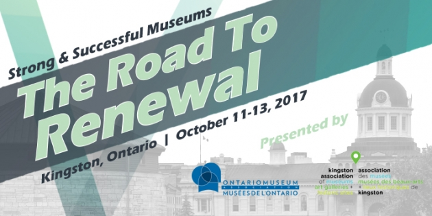 Ontario Museum Association 2017 Conference, Kingston, Ontario - October 11-13, 2017!