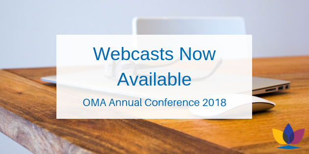 Webasts Now Available OMA Annual Conference 2018