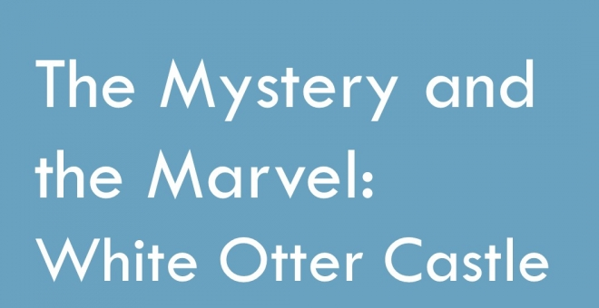 Poster for the exhibit The Mystery and the Marvel: White Otter Castle