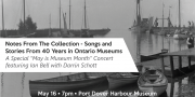 """Notes from the Collection – Songs and Stories from 40 Years in Ontario Museums: A Special """"May is Museum Month"""" Concert featuring Ian Bell with Darrin Schott"""